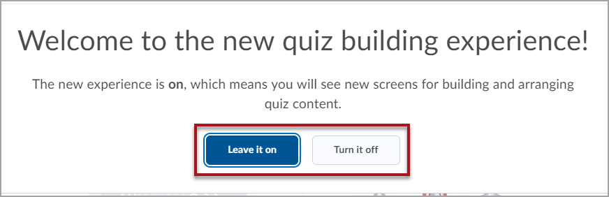 The screen to opt-out of the new Quiz Building Experience